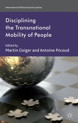 Geiger/Pécoud, Disciplining the Transnational Mobility of People